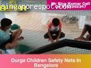 CHILDREN SAFETY NETS BANGALORE